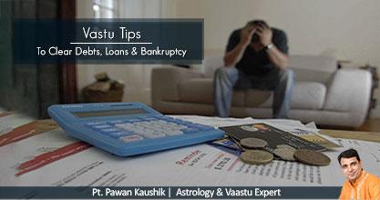 Vastu Tips to resolve Debts, Loans & Bankruptcy